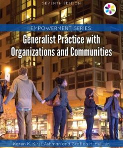 Test Bank for Generalist Practice with Organizations and Communities 7th Edition Kirst-Ashman