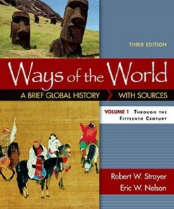 Test Bank for Ways of the World: A Brief Global History with Sources, Volume I 3rd Edition Strayer