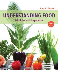 Test Bank for Understanding Food 6th Edition Brown