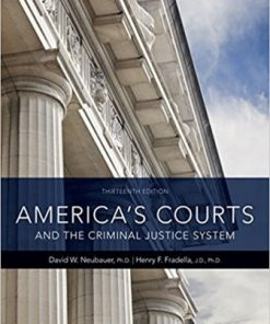 Test Bank for America's Courts and the Criminal Justice System 13th Edition Neubauer