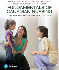 Solution Manual for Fundamentals of Canadian Nursing: Concepts Process and Practice 4th Canadian Edition Kozier