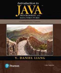 Solution Manual for Introduction to Java Programming and Data Structures 12th Edition Liang