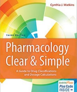 Test Bank for Pharmacology Clear and Simple : A Guide to Drug Classifications and Dosage Calculations 3rd Edition Watkins