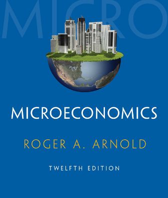 Test Bank for Microeconomics 12th Edition Arnold
