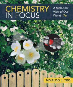 Solution Manual for Chemistry in Focus: A Molecular View of Our World 7th Edition Tro
