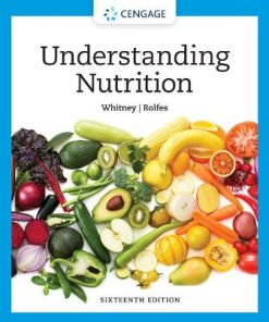 Solution Manual for Understanding Nutrition 16th Edition Whitney