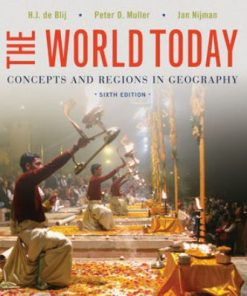 Test Bank for The World Today: Concepts and Regions in Geography 6th Edition Blij