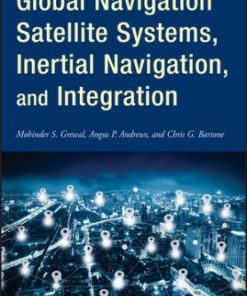 Solution Manual for Global Navigation Satellite Systems Inertial Navigation and Integration 4th Edition Grewal